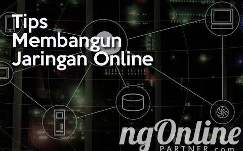 Tips Membangun Jaringan Online